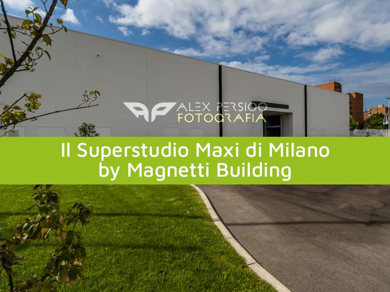 Il Superstudio Maxi di Milano by Magnetti Building